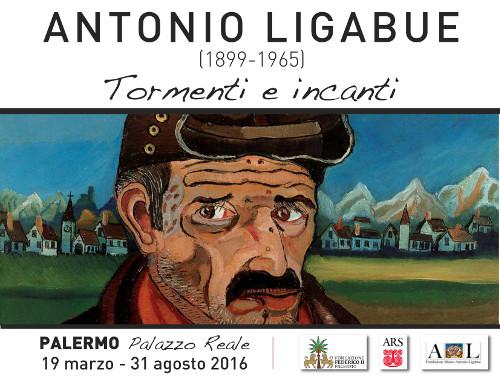 Antonio Ligabue (1899 - 1965). Tormenti e incanti